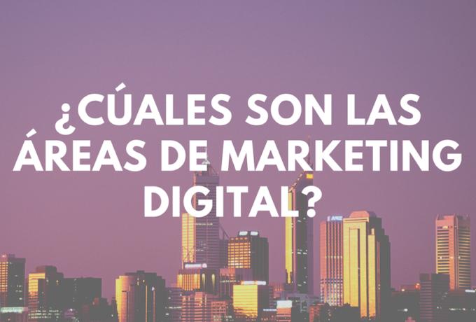 Que áreas existen en el marketing digital